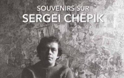 SOUVENIRS sur SERGEI CHEPIK  – Artiste-peintre