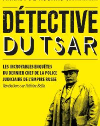 DETECTIVE du TSAR – «РУССКИЙ ШЕРЛОК ХОЛМС»