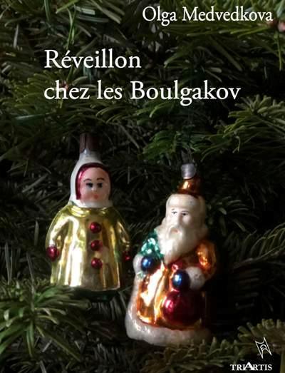 REVEILLON CHEZ LES BOULGAKOV